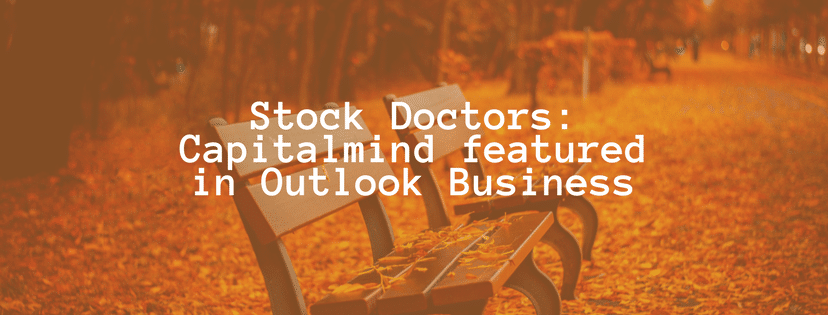 Stock Doctors: Capitalmind featured in Outlook Business